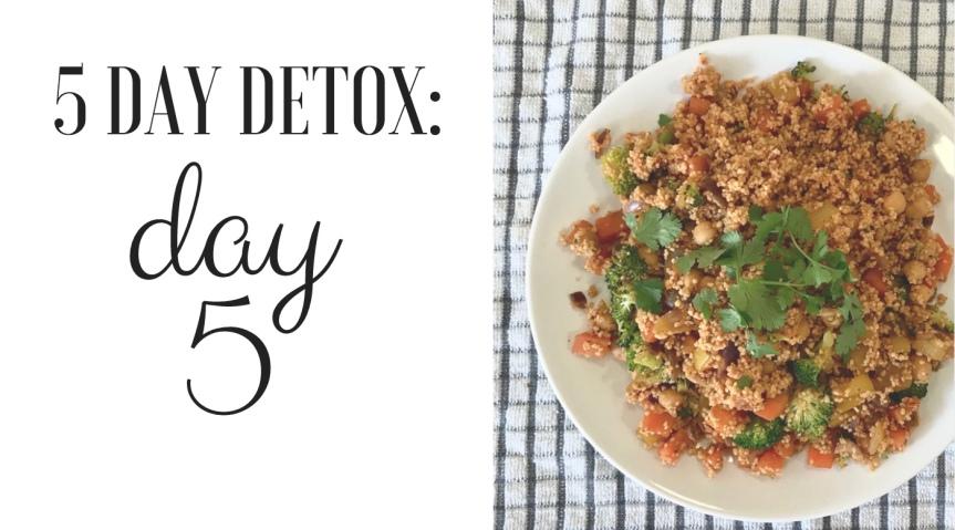 5 Day Detox: Day5