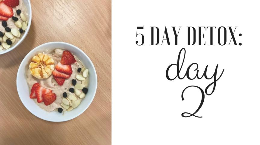 5 Day Detox: Day2