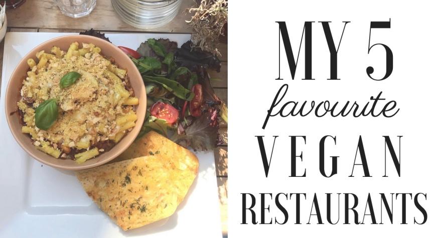 My 5 Favourite VeganRestaurants