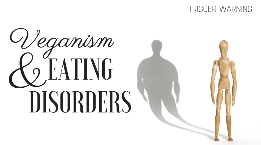 Veganism and Eating Disorders(TW)