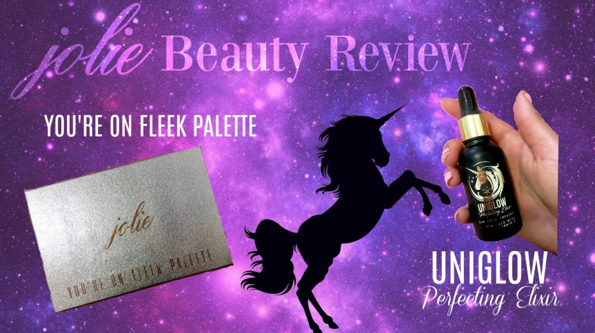 Jolie Beauty Review: You're On Fleek Palette and Uniglow PerfectingElixir
